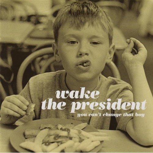 Wake the President